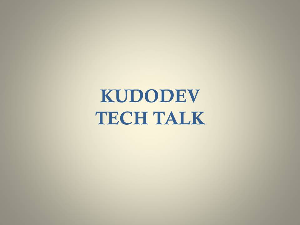 Kudo Developer Sharing Session