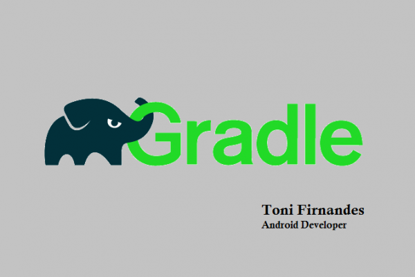 "Build Wonderful Android App  with  an Awesome Build Tool ""Gradle"""